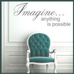 Imagine...Anything is Possible ~ Wall sticker / decals